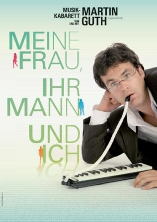 """Martin Guth - """"Meine Frau, ihr Mann und ich – Die Bühnenshow"""""""