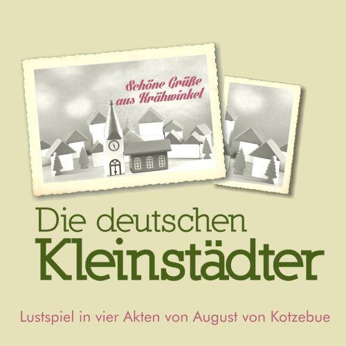 Plakat: Die deutschen Kleinstädter